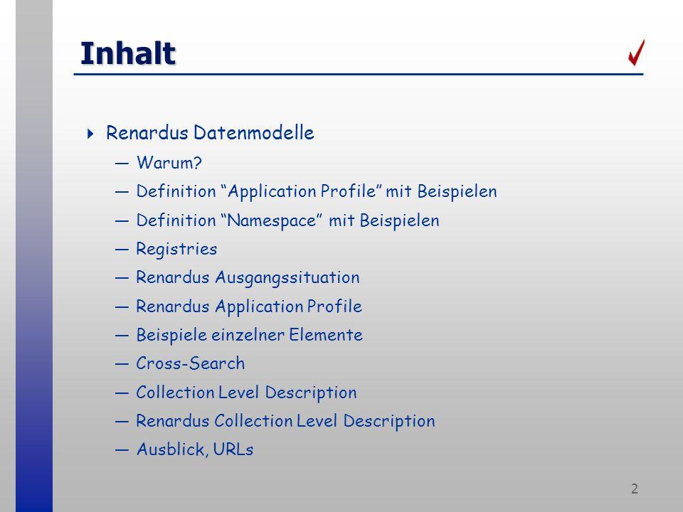 2 Inhalt Renardus Datenmodelle Warum.