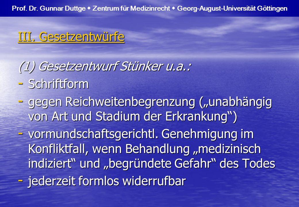 (2) Gesetzentwurf Zöller u.a.: - kein Formerfordernis - jederzeitige freie Widerrufbarkeit - vormundschaftsgerichtl.