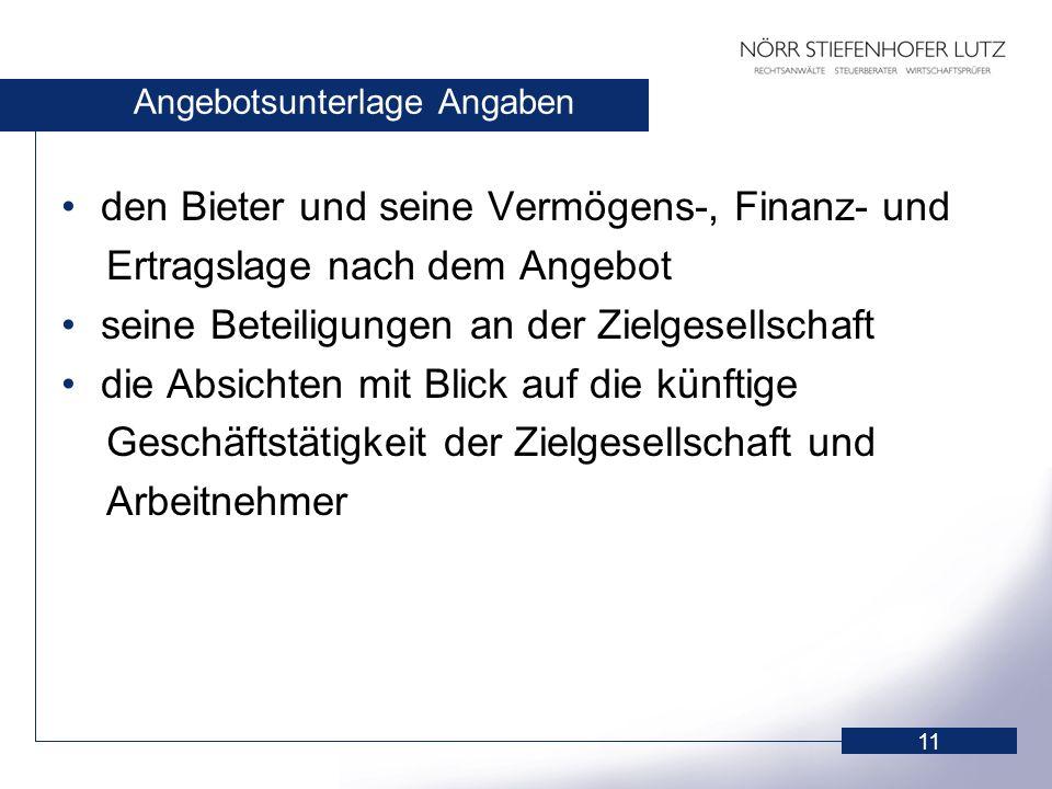 11 Angebotsunterlage Angaben den Bieter und seine Vermögens-, Finanz- und Ertragslage nach dem Angebot seine Beteiligungen an der Zielgesellschaft die