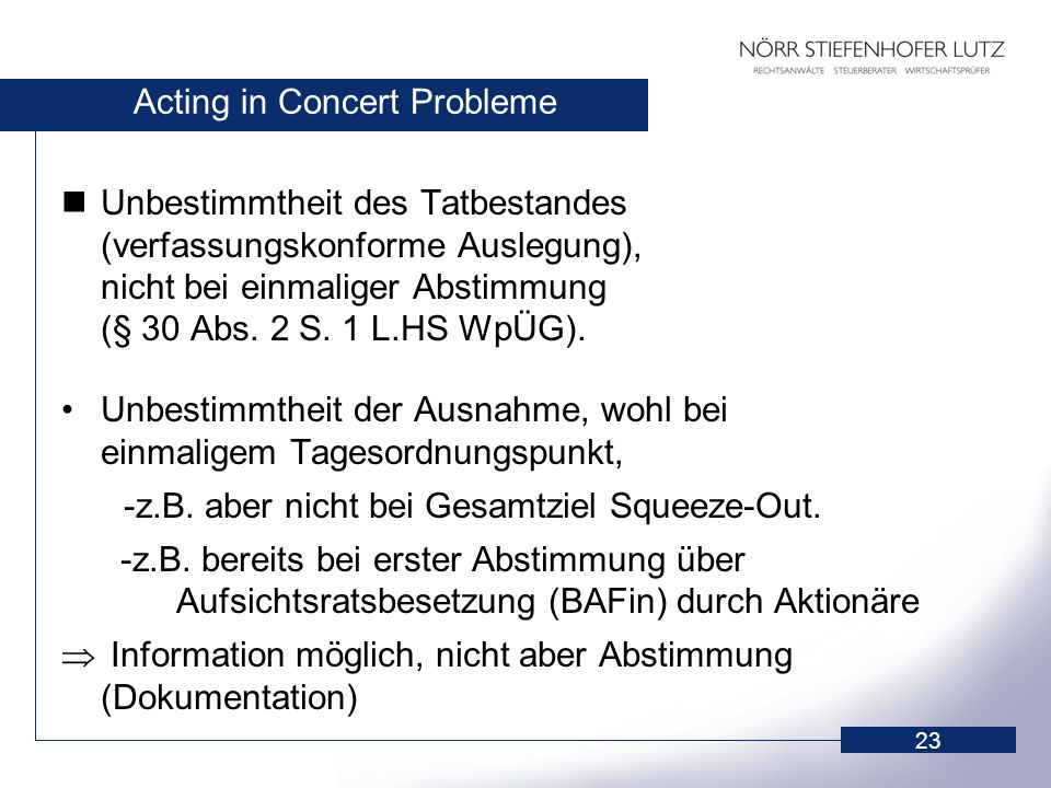 23 Acting in Concert Probleme Unbestimmtheit des Tatbestandes (verfassungskonforme Auslegung), nicht bei einmaliger Abstimmung (§ 30 Abs. 2 S. 1 L.HS