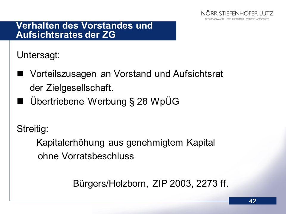 42 Verhalten des Vorstandes und Aufsichtsrates der ZG Untersagt: Vorteilszusagen an Vorstand und Aufsichtsrat der Zielgesellschaft. Übertriebene Werbu