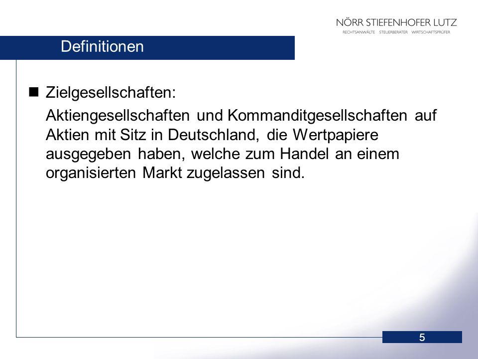 5 Definitionen Zielgesellschaften: Aktiengesellschaften und Kommanditgesellschaften auf Aktien mit Sitz in Deutschland, die Wertpapiere ausgegeben hab
