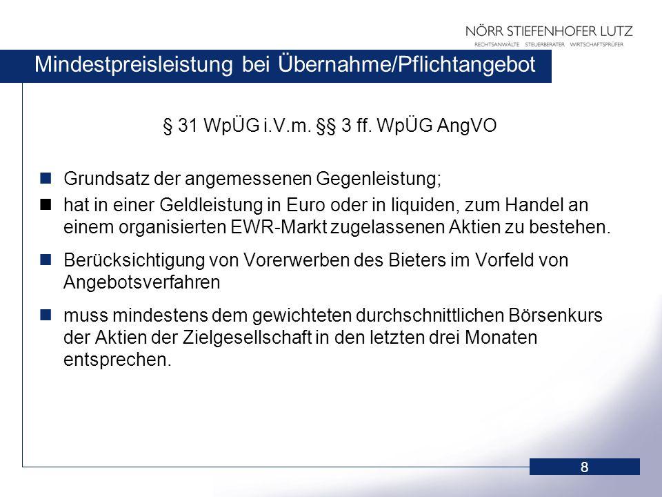 9 Angebotsunterlage § 11 WpÜG Ermöglicht Aktionären eine informierte Entscheidung über das Angebot Muss richtig, vollständig, klar und in deutscher Sprache abgefasst sein