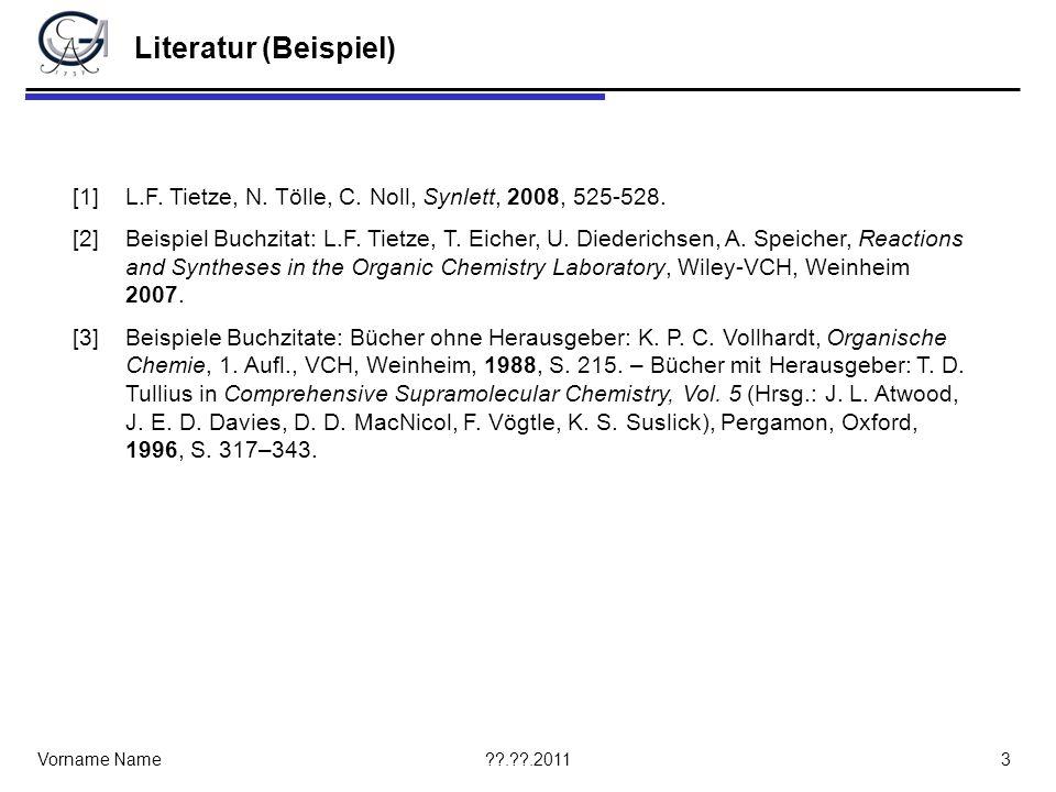 . .2011Vorname Name2 Synthese von Erythrina Alkaloiden aus -Ketoestern Lit: [1]
