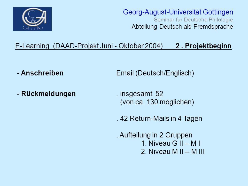 Georg-August-Universität Göttingen Seminar für Deutsche Philologie Abteilung Deutsch als Fremdsprache E-Learning (DAAD-Projekt Juni - Oktober 2004) 2.