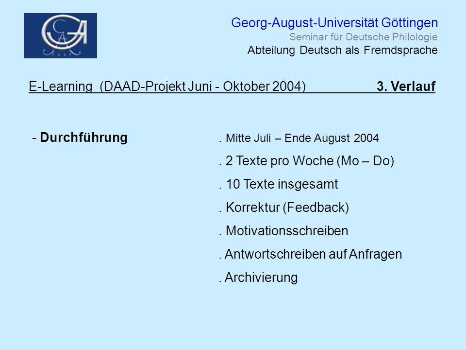Georg-August-Universität Göttingen Seminar für Deutsche Philologie Abteilung Deutsch als Fremdsprache E-Learning (DAAD-Projekt Juni - Oktober 2004) 3.