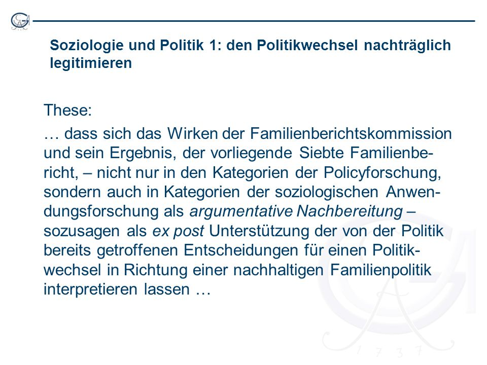 Politikwechsel wohin … The new social policy agenda is how to achieve social solidarity through enabling individuals and families to support themselves...(OECD 1999: 4)
