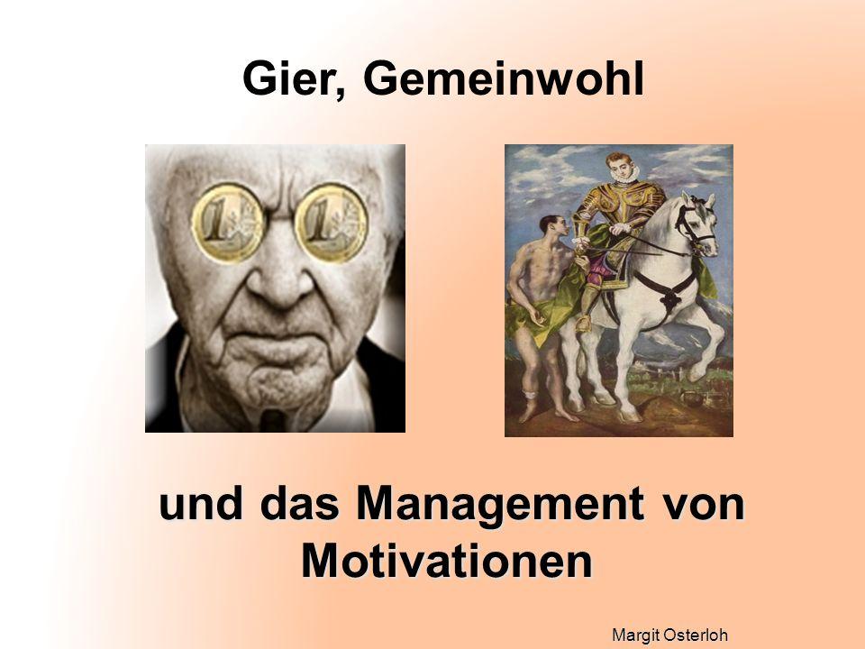 Margit Osterloh und das Management von Motivationen und das Management von Motivationen Gier, Gemeinwohl
