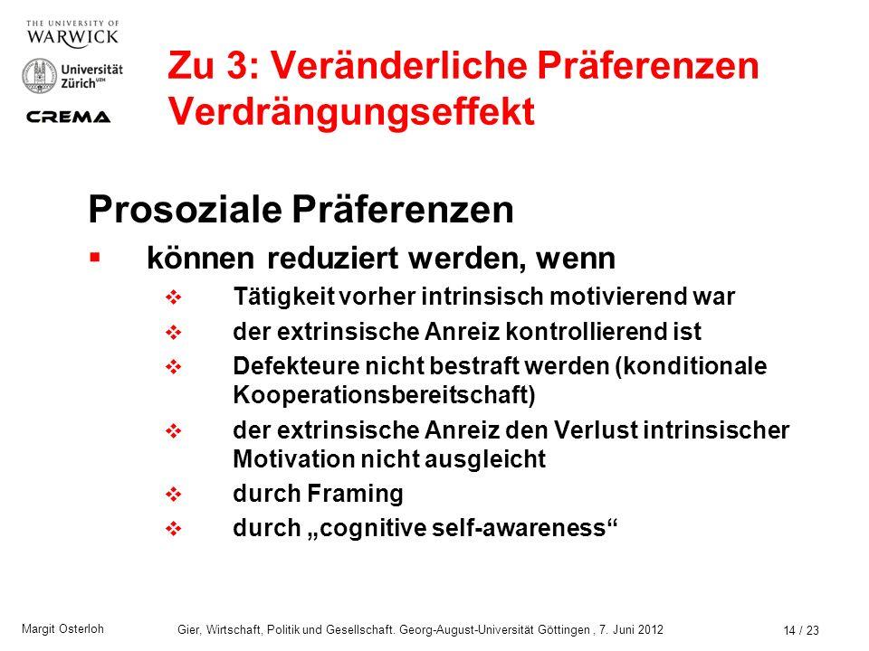 Margit Osterloh Gier, Wirtschaft, Politik und Gesellschaft. Georg-August-Universität Göttingen, 7. Juni 2012 Zu 2: Starke kulturelle Unterschiede 13 /
