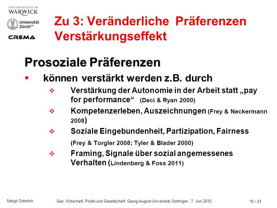 Margit Osterloh Gier, Wirtschaft, Politik und Gesellschaft. Georg-August-Universität Göttingen, 7. Juni 2012 Zu 3: Veränderliche Präferenzen Verdrängu
