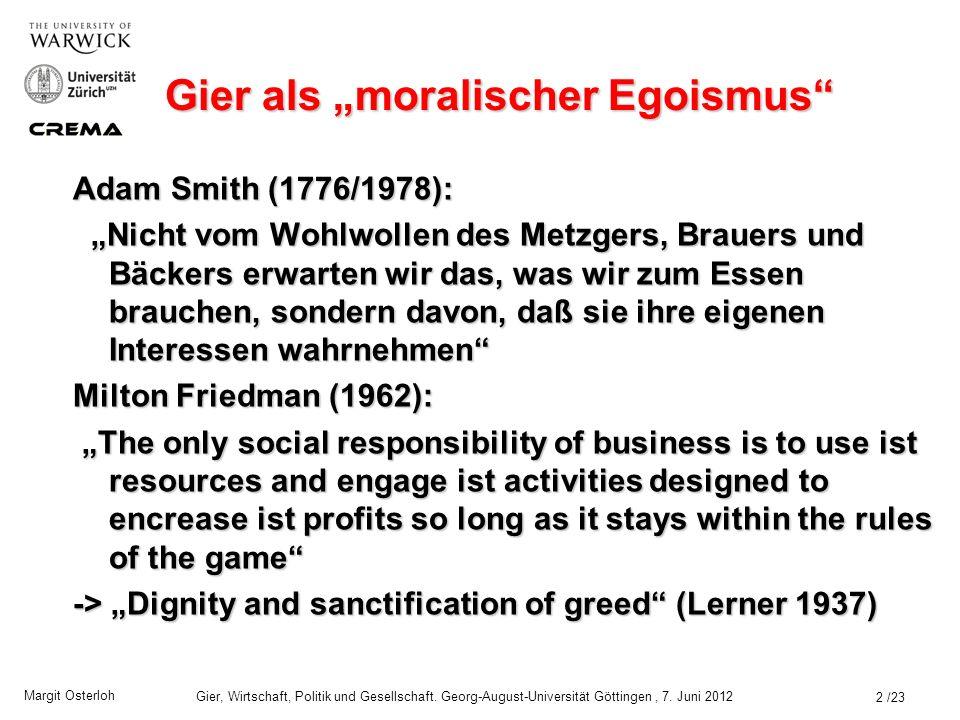 Margit Osterloh Gier, Wirtschaft, Politik und Gesellschaft. Georg-August-Universität Göttingen, 7. Juni 2012 Zwei Definitionen von (Hab)-Gier aus der