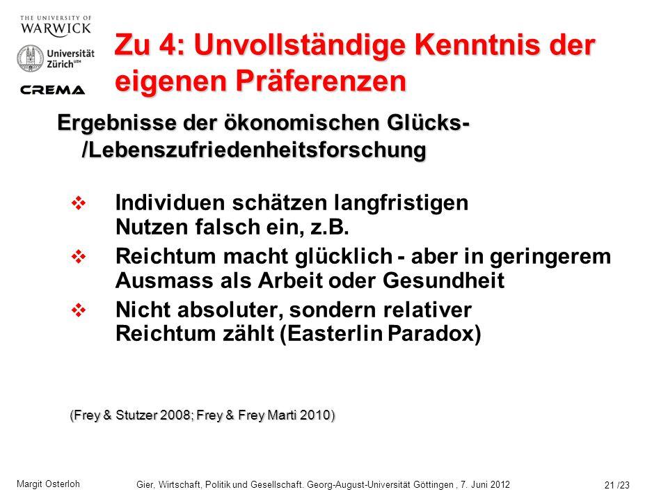 Margit Osterloh Gier, Wirtschaft, Politik und Gesellschaft. Georg-August-Universität Göttingen, 7. Juni 2012 Zu 3: Beispiel für den Verstärkungseffekt