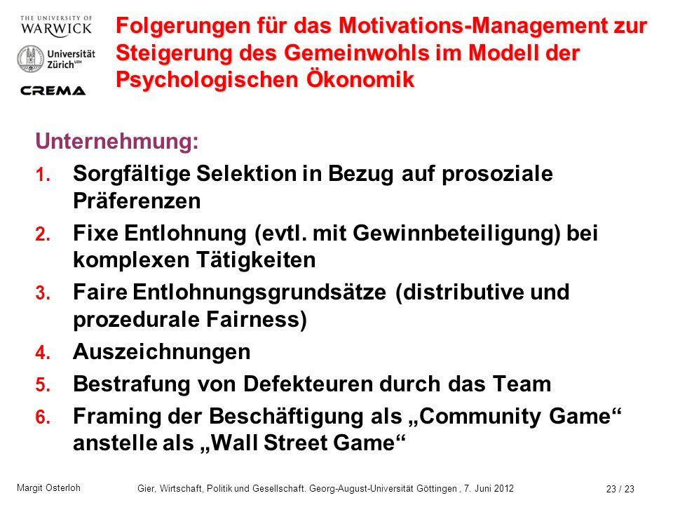 Margit Osterloh Gier, Wirtschaft, Politik und Gesellschaft. Georg-August-Universität Göttingen, 7. Juni 2012 Fazit Die Lehre vom moralischen Egoismus