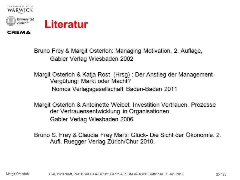 Margit Osterloh Gier, Wirtschaft, Politik und Gesellschaft. Georg-August-Universität Göttingen, 7. Juni 2012 Folgerungen für das Motivations-Managemen
