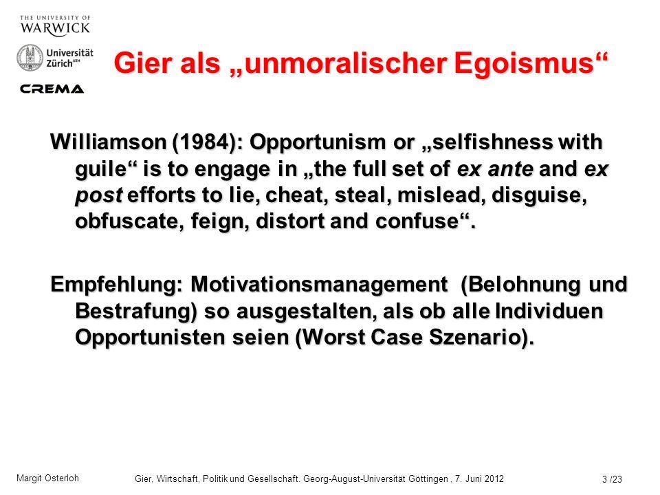 Margit Osterloh Gier, Wirtschaft, Politik und Gesellschaft. Georg-August-Universität Göttingen, 7. Juni 2012 Gier als moralischer Egoismus Adam Smith