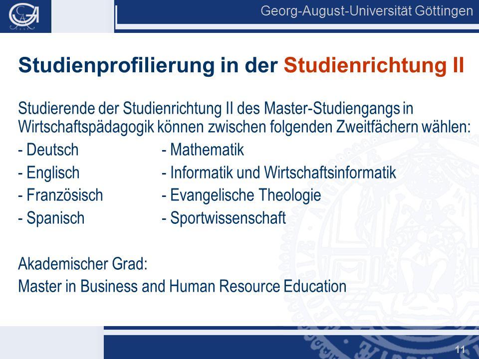 Georg-August-Universität Göttingen 11 Studienprofilierung in der Studienrichtung II Studierende der Studienrichtung II des Master-Studiengangs in Wirt