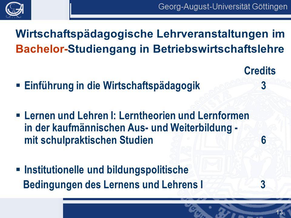 Georg-August-Universität Göttingen 13 Wirtschaftspädagogische Lehrveranstaltungen im Bachelor-Studiengang in Betriebswirtschaftslehre Credits Einführu