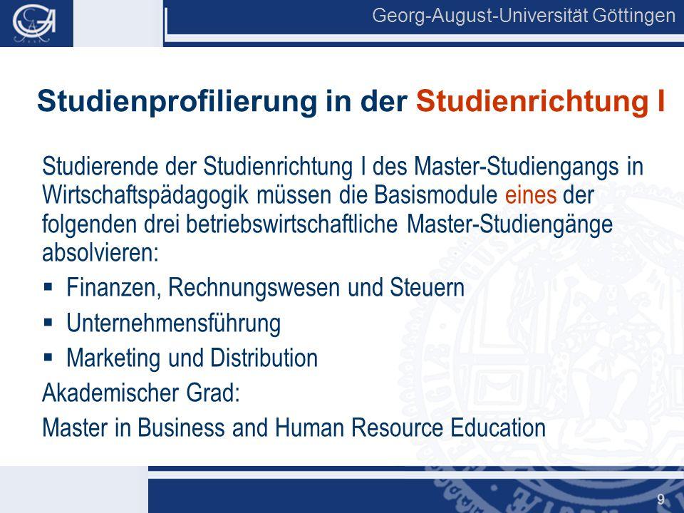 Georg-August-Universität Göttingen 9 Studienprofilierung in der Studienrichtung I Studierende der Studienrichtung I des Master-Studiengangs in Wirtsch