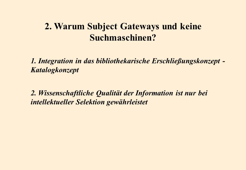 2. Warum Subject Gateways und keine Suchmaschinen.