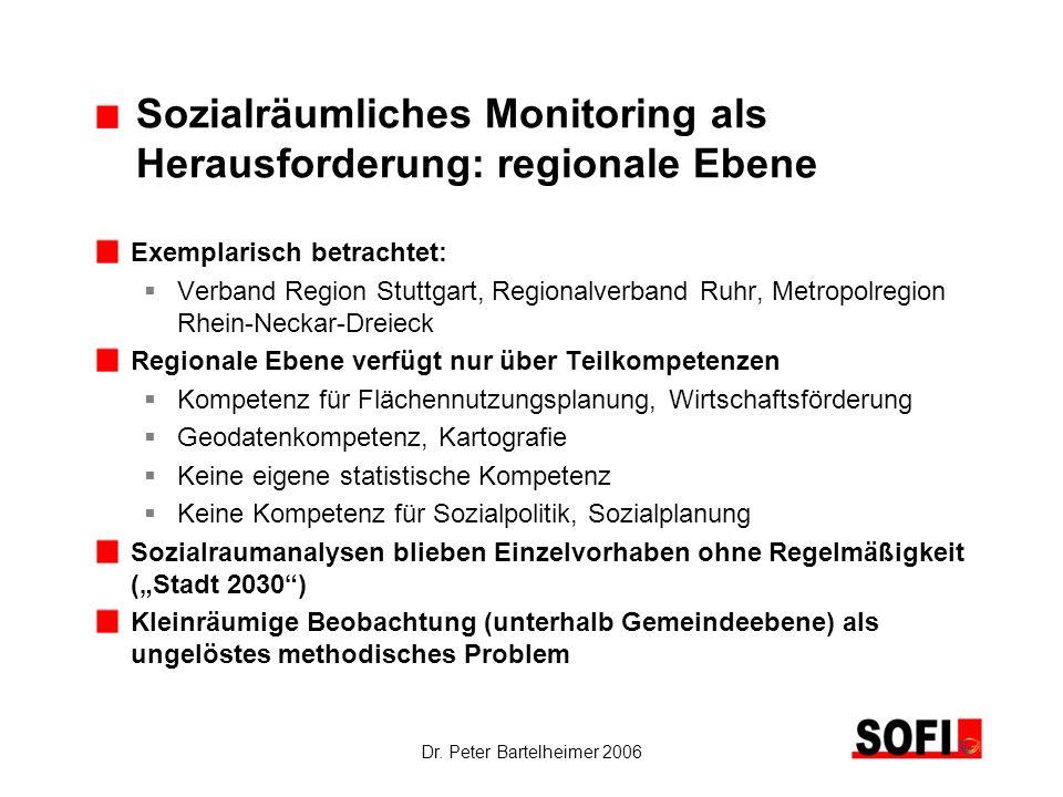 Dr. Peter Bartelheimer 2006 Sozialräumliches Monitoring als Herausforderung: regionale Ebene Exemplarisch betrachtet: Verband Region Stuttgart, Region