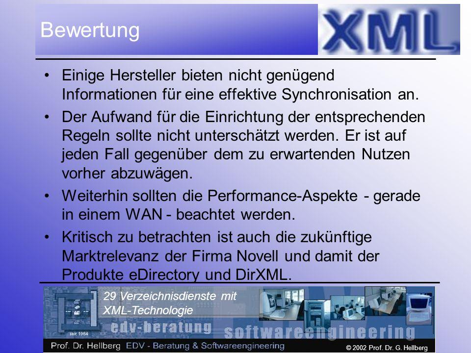© 2002 Prof. Dr. G. Hellberg 29 Verzeichnisdienste mit XML-Technologie Bewertung Einige Hersteller bieten nicht genügend Informationen für eine effekt