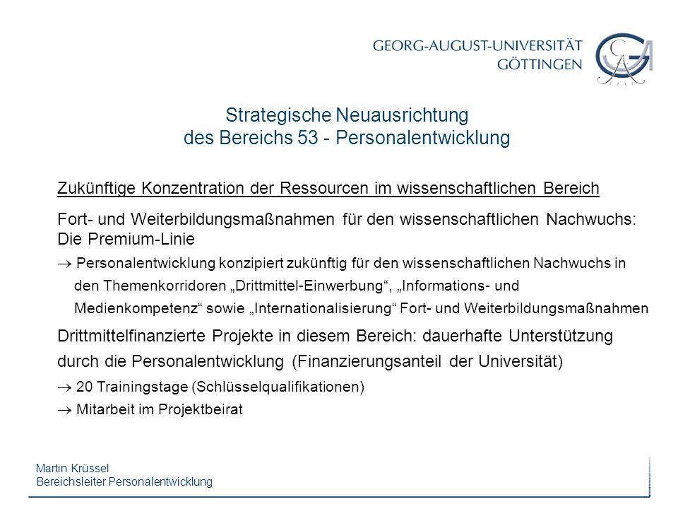Martin Krüssel Bereichsleiter Personalentwicklung Strategische Neuausrichtung des Bereichs 53 - Personalentwicklung Zukünftige Konzentration der Resso