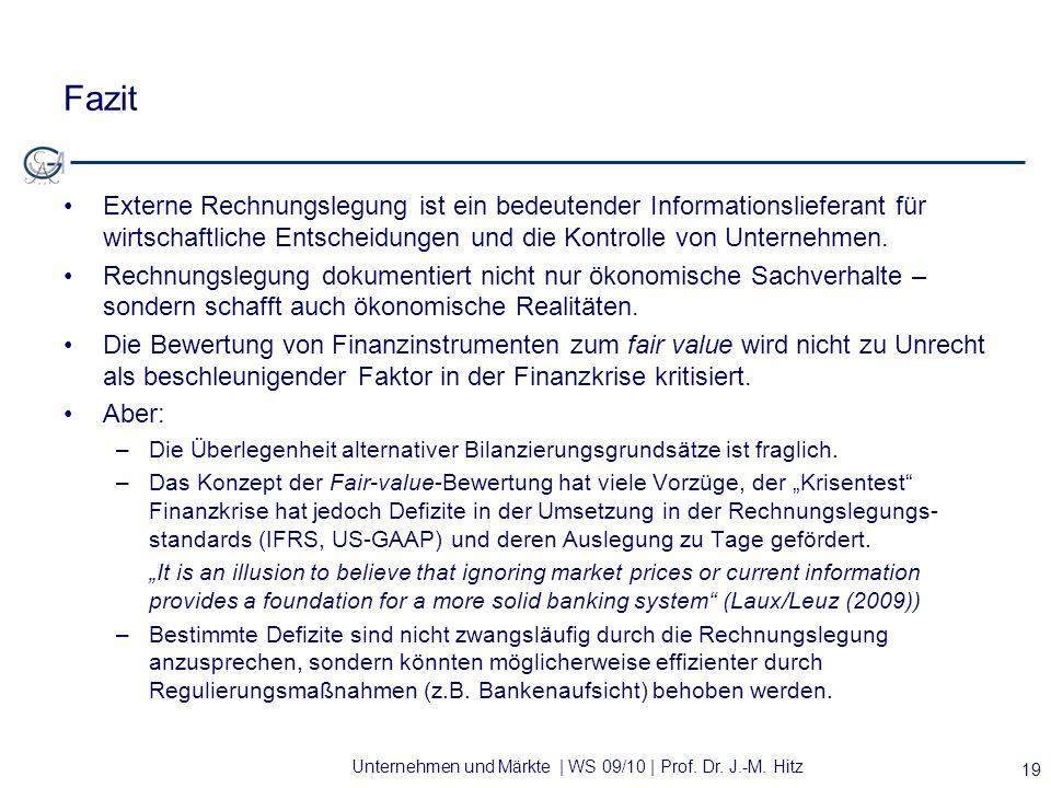 Unternehmen und Märkte | WS 09/10 | Prof. Dr. J.-M. Hitz Fazit Externe Rechnungslegung ist ein bedeutender Informationslieferant für wirtschaftliche E
