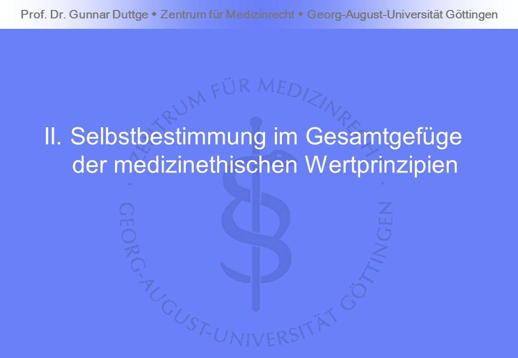 II. Selbstbestimmung im Gesamtgefüge der medizinethischen Wertprinzipien