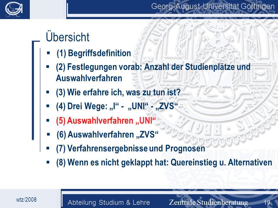 Georg-August-Universität Göttingen Abteilung Studium & Lehre 19 Georg-August-Universität Göttingen Zentrale Studienberatung Übersicht (2) Festlegungen