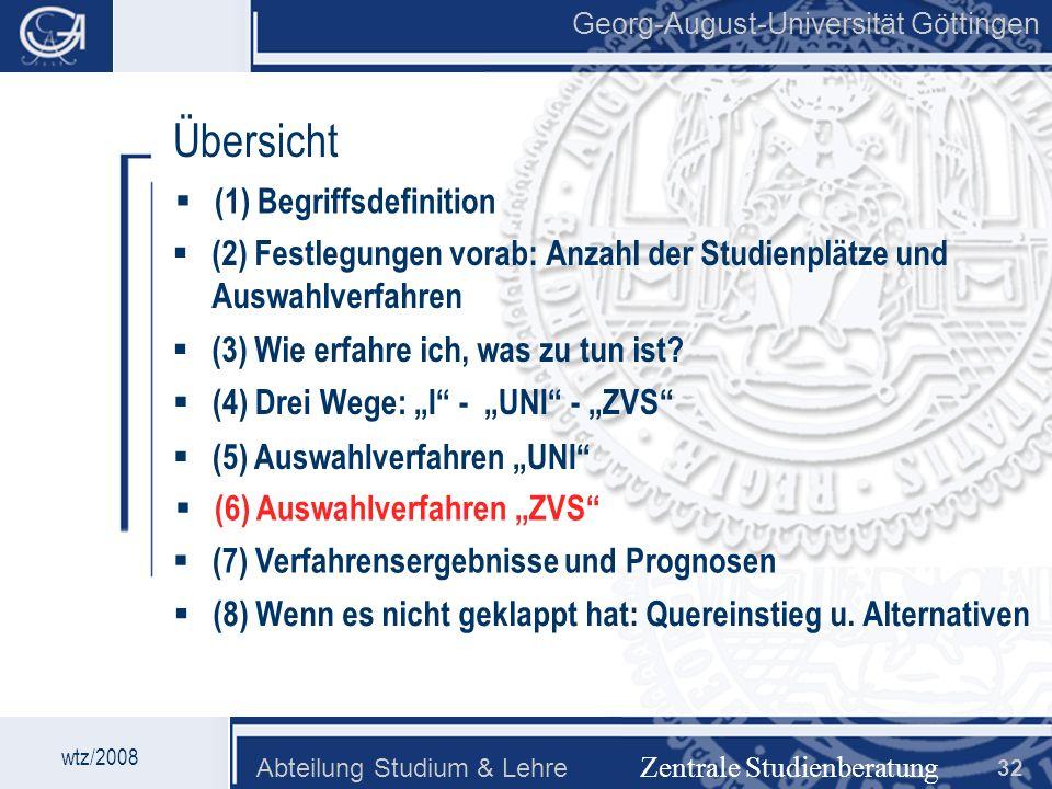 Georg-August-Universität Göttingen Abteilung Studium & Lehre 32 Georg-August-Universität Göttingen Zentrale Studienberatung Übersicht (2) Festlegungen