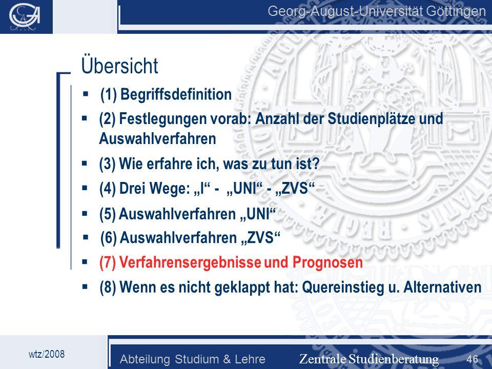 Georg-August-Universität Göttingen Abteilung Studium & Lehre 46 Georg-August-Universität Göttingen Zentrale Studienberatung Übersicht (2) Festlegungen