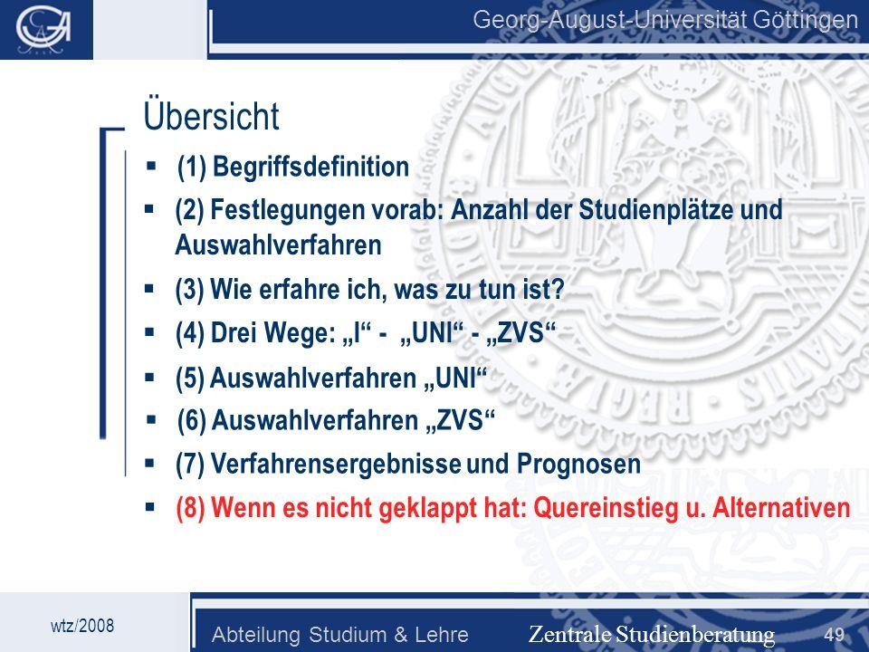 Georg-August-Universität Göttingen Abteilung Studium & Lehre 49 Georg-August-Universität Göttingen Zentrale Studienberatung Übersicht (2) Festlegungen