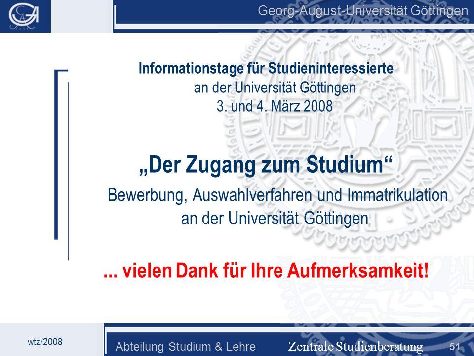 Georg-August-Universität Göttingen Abteilung Studium & Lehre 51 Georg-August-Universität Göttingen Informationstage für Studieninteressierte an der Un