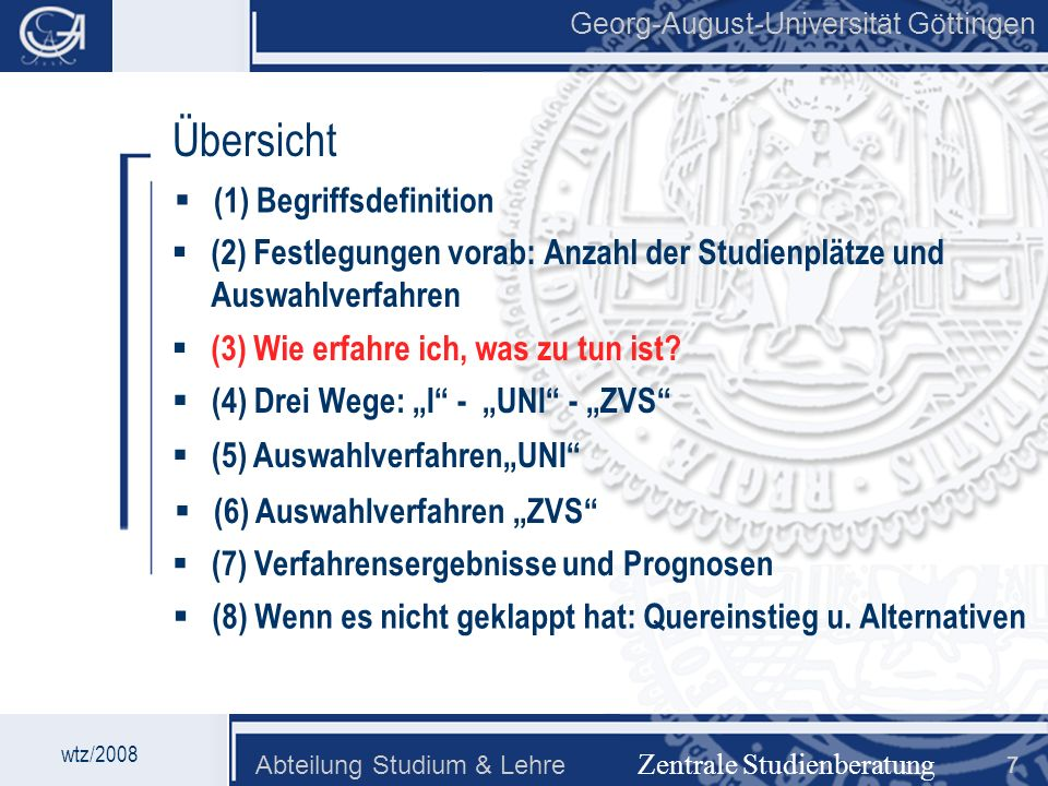Georg-August-Universität Göttingen Abteilung Studium & Lehre 48 164 Georg-August-Universität Göttingen (7) Auswahl UNI – Ergebnisse WS 2007/08 Zentrale Studienberatung wtz/2008 [nach Wartezeit][nach Punkten] 6 Hj.