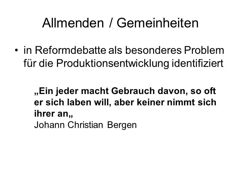 Allmenden / Gemeinheiten in Reformdebatte als besonderes Problem für die Produktionsentwicklung identifiziert Ein jeder macht Gebrauch davon, so oft e