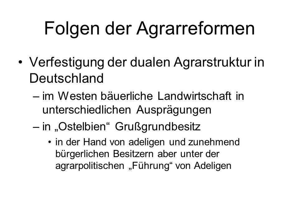 Folgen der Agrarreformen Verfestigung der dualen Agrarstruktur in Deutschland –im Westen bäuerliche Landwirtschaft in unterschiedlichen Ausprägungen –