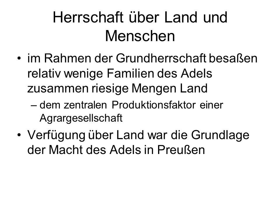 Herrschaft über Land und Menschen im Rahmen der Grundherrschaft besaßen relativ wenige Familien des Adels zusammen riesige Mengen Land –dem zentralen