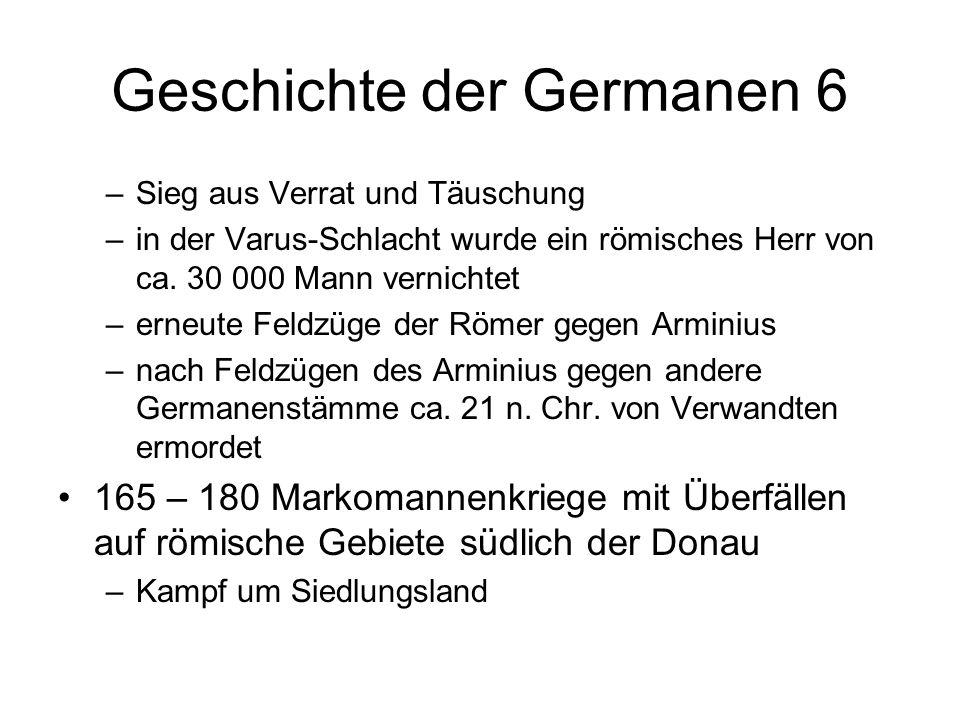 Geschichte der Germanen 6 –Sieg aus Verrat und Täuschung –in der Varus-Schlacht wurde ein römisches Herr von ca. 30 000 Mann vernichtet –erneute Feldz