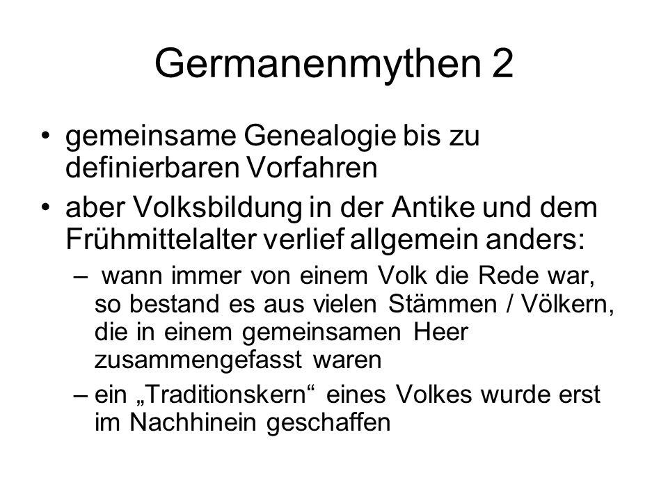 Germanenmythen 2 gemeinsame Genealogie bis zu definierbaren Vorfahren aber Volksbildung in der Antike und dem Frühmittelalter verlief allgemein anders
