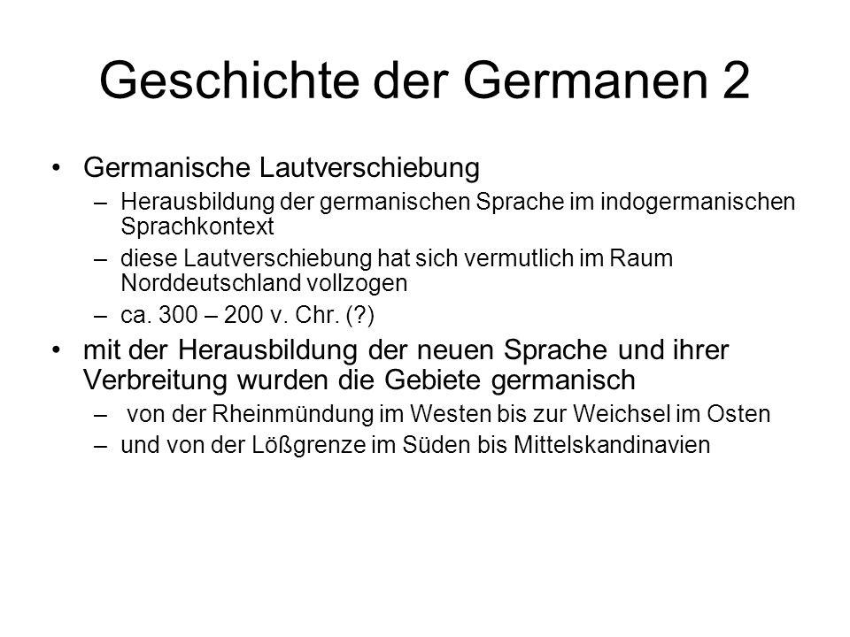 Geschichte der Germanen 2 Germanische Lautverschiebung –Herausbildung der germanischen Sprache im indogermanischen Sprachkontext –diese Lautverschiebu