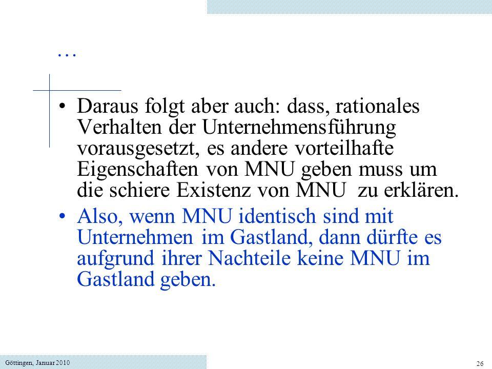 Göttingen, Januar 2010 26 Daraus folgt aber auch: dass, rationales Verhalten der Unternehmensführung vorausgesetzt, es andere vorteilhafte Eigenschaft