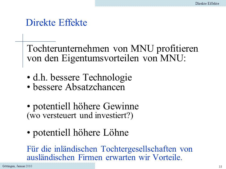 Göttingen, Januar 2010 33 Tochterunternehmen von MNU profitieren von den Eigentumsvorteilen von MNU: d.h. bessere Technologie bessere Absatzchancen po