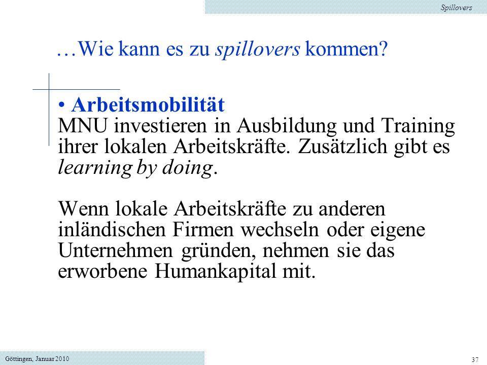 Göttingen, Januar 2010 37 Arbeitsmobilität MNU investieren in Ausbildung und Training ihrer lokalen Arbeitskräfte. Zusätzlich gibt es learning by doin