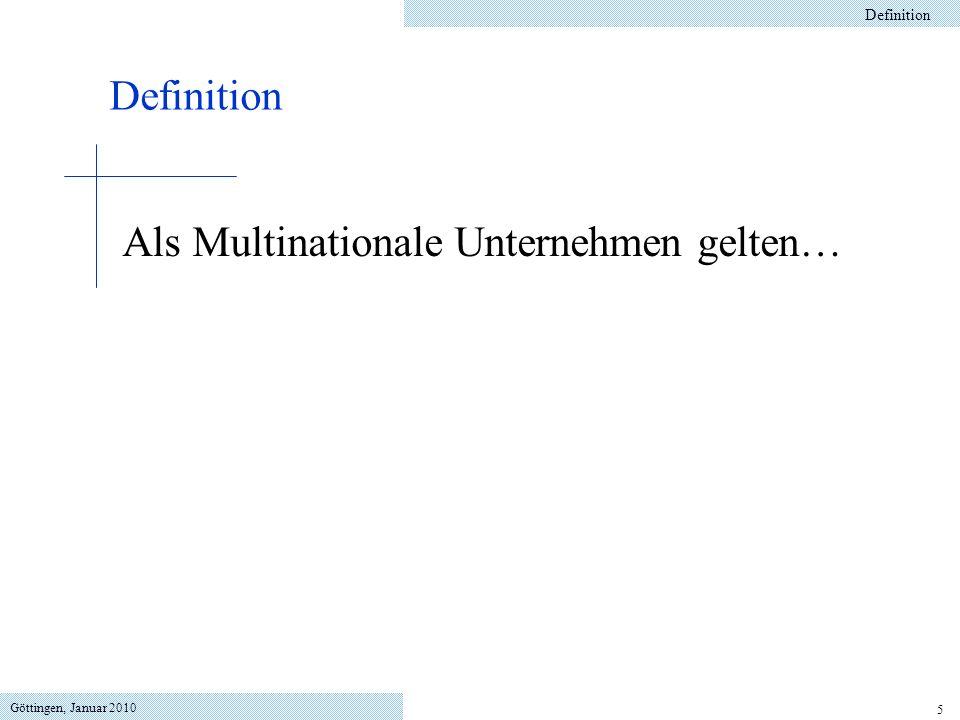 Göttingen, Januar 2010 5 Definition Als Multinationale Unternehmen gelten…