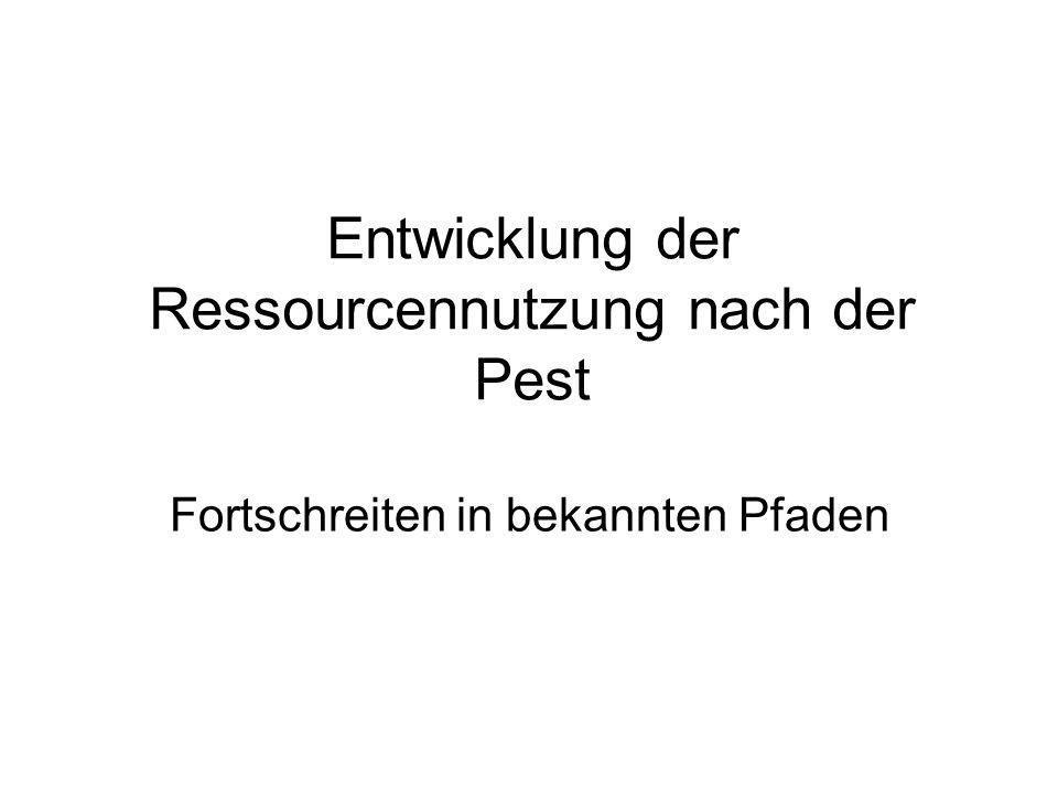 Entwicklung der Ressourcennutzung nach der Pest Fortschreiten in bekannten Pfaden