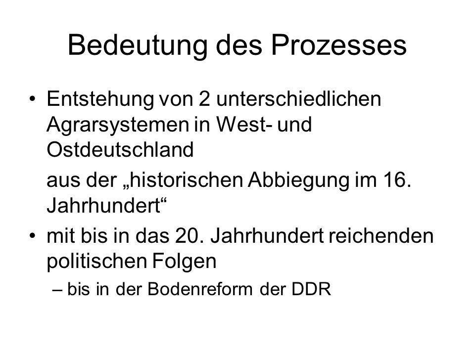 Bedeutung des Prozesses Entstehung von 2 unterschiedlichen Agrarsystemen in West- und Ostdeutschland aus der historischen Abbiegung im 16. Jahrhundert