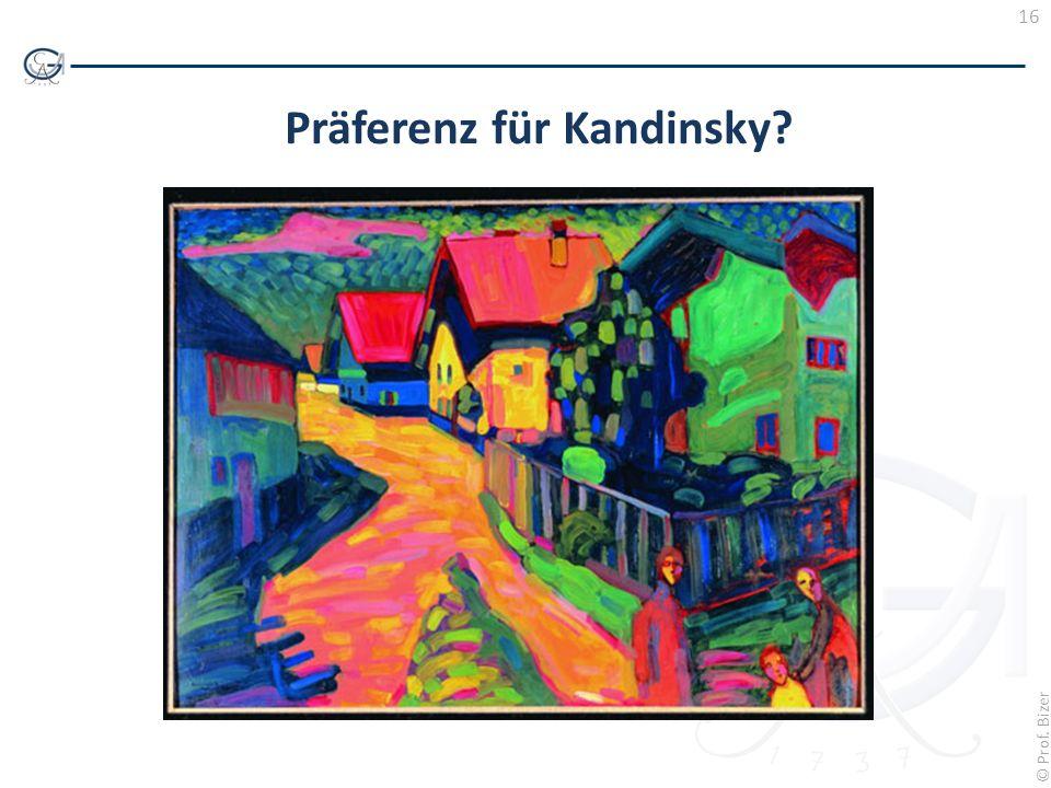 16 © Prof. Bizer Präferenz für Kandinsky?
