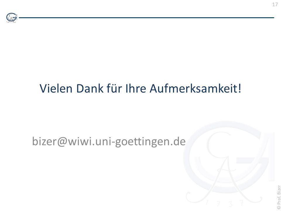 17 © Prof. Bizer Vielen Dank für Ihre Aufmerksamkeit! bizer@wiwi.uni-goettingen.de