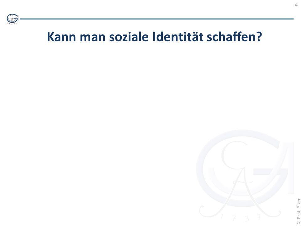4 © Prof. Bizer Kann man soziale Identität schaffen?