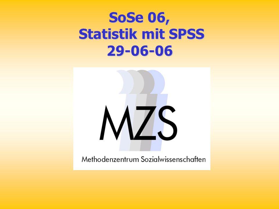 SoSe 06, Statistik mit SPSS Statistik mit SPSS29-06-06